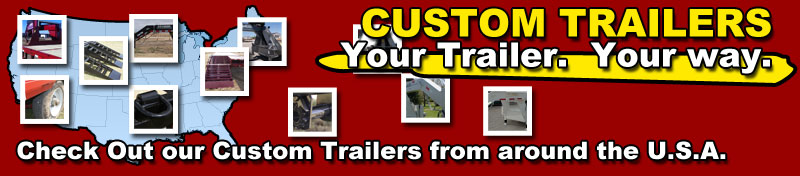 Custom Trailer Gallery - Click Here!